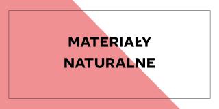 Materiały naturalne
