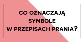 Co oznaczają symbole w przepisach prania?