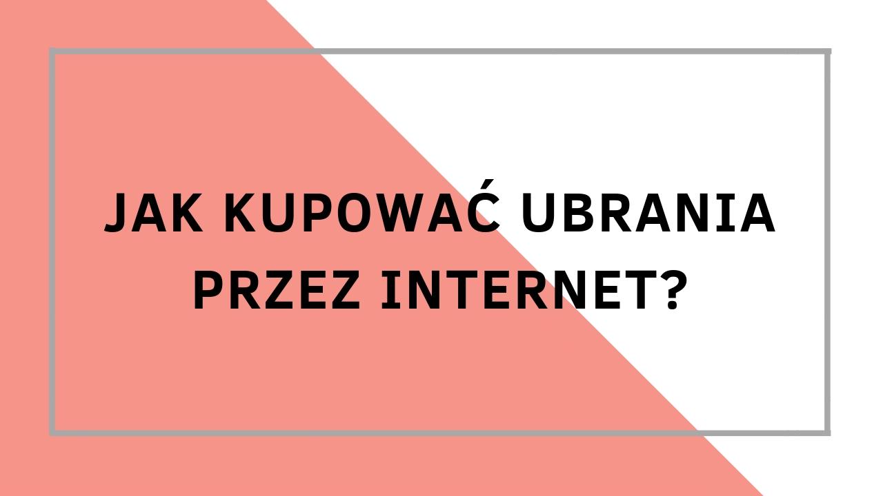a2822ce3cf Kod Stylu - Jak robić zakupy przez internet  - Aleksandra Frątczak - Kod  Stylu