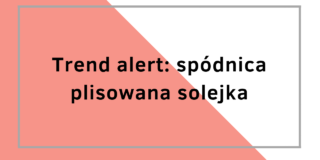 Trend alert: spódnica plisowana