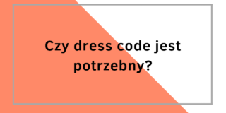 Czy dress code jest potrzebny?