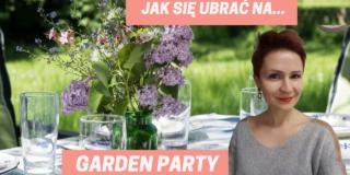 Garden party – jak się ubrać?