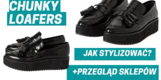 Chunky loafers jak nosić?